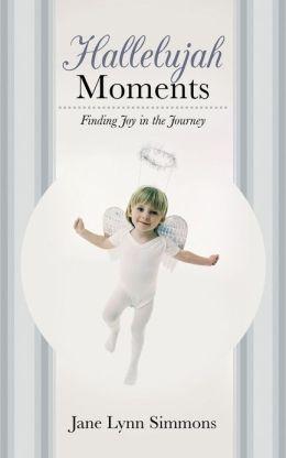 Hallelujah Moments: Finding Joy in the Journey