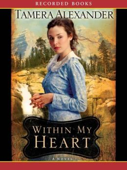 Within My Heart: Timber Ridge Reflections Series, Book 3