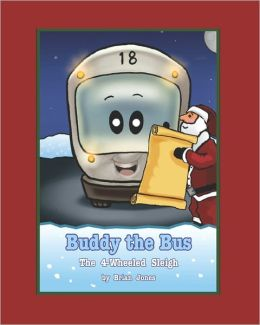 Buddy the Bus: The 4-Wheeled Sleigh