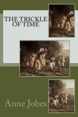The Trickle of Time