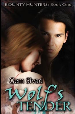 Wolf's Tender: Bounty Hunters: Book One