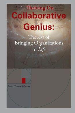 Thriving on Collaborative Genius