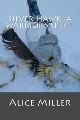 Silver Hawk: A Warrior's Spirit