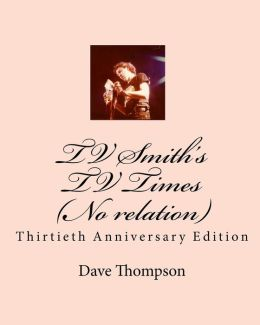 TV Smith's TV Times (No Relation): Thirtieth Anniversary Edition