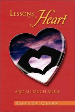 Lessons of the Heart: And So Much More