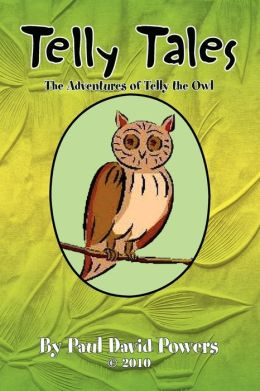 Telly Tales: The Adventures of Telly the Owl and Friends