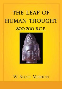 The Leap of Human Thought: 800-200 B.C.E.