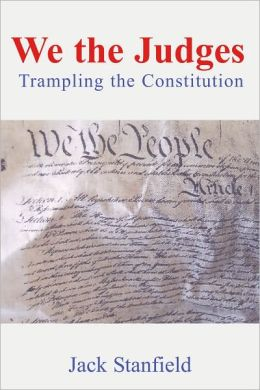 We The Judges: Trampling The Constitution