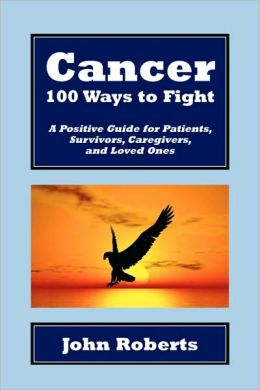 Cancer: 100 Ways to Fight