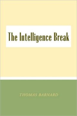 The Intelligence Break the Intelligence Break