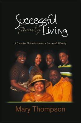 Successful Family Living: A Christian Guide to having a Successful Family