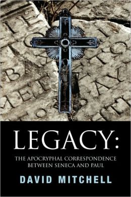Legacy: The Apocryphal Correspondence between Seneca and Paul