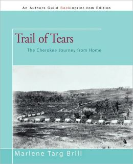 Trail of Tears: The Cherokee Journey from Home