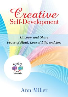 Creative Self-Development: Discover and share peace of mind, love of life, and joy.