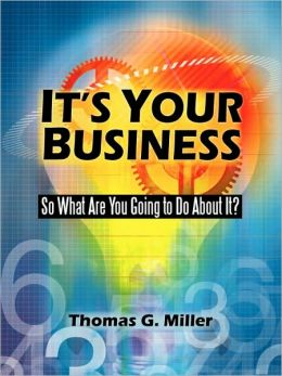 It's Your Business: So What Are You Going to Do About It?