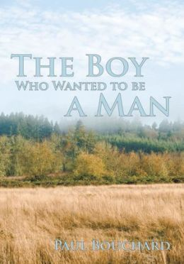 The Boy Who Wanted to be a Man: A Novella