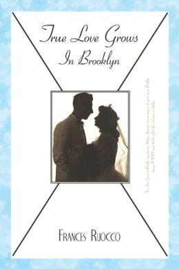 True Love Grows In Brooklyn
