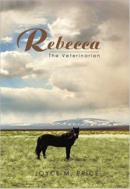 Rebecca: The Veterinarian