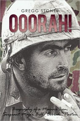 Ooorah!: Biography of a Marine Icon: Sergeant Major Bill Ooorah Paxton