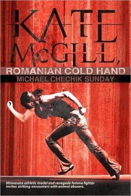 Kate Mcgill, Romanian Cold Hand