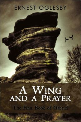 A Wing and a Prayer: The First Book of Gabriel