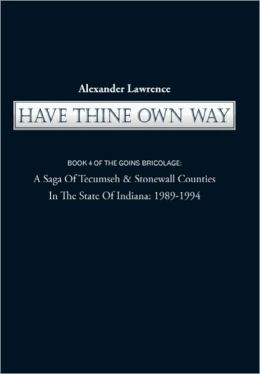 Have Thine Own Way