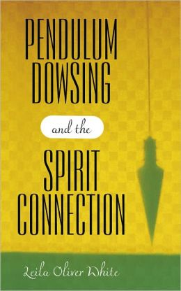 Pendulum Dowsing and the Spirit Connection