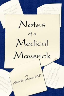 Notes Of A Medical Maverick