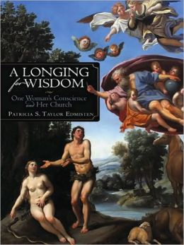 A Longing for Wisdom: One Woman's Conscience and Her Church