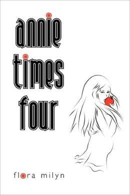 Annie Times Four