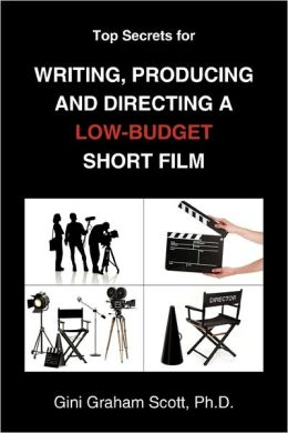 Top Secrets For Writing, Producing And Directing A Low-Budget Short Film