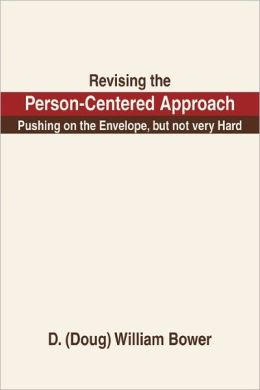 Revising The Person-Centered Approach