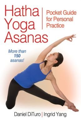 Hatha Yoga Asanas: Pocket Guide for Personal Practice