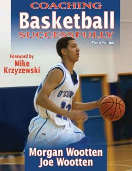 Coaching Basketball Successfully, Third Edition