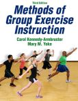 Book Cover Image. Title: Methods of Group Exercise Instruction-3rd Edition, Author: Carol Kennedy-Armbruster