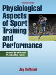 Book Cover Image. Title: Physiological Aspects of Sport Training and Performance, Author: Jay Hoffman