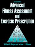Book Cover Image. Title: Advanced Fitness Assessment and Exercise Prescription, 7E (Enhanced Edition), Author: Vivian H. Heyward