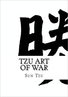 Tzu Art of War: (Large Print Edition of Sun Tzu the Art of War Military Strategy)