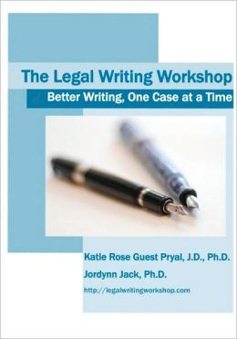 The Legal Writing Workshop: Better Writing, One Case at a Time