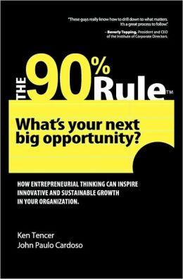 The 90% Rule: What's Your Next Big Opportunity?