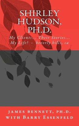 Shirley Hudson, Ph. D. ,: My Clients, Their Stores, My Life!