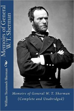 Memoirs of General W. T. Sherman (Complete and Unabridged)