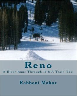 Reno: A River Runs Through It and A Train Too!