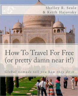 How to Travel for Free (Or Pretty Damn near It!): Global Nomads Tells You How They Do It