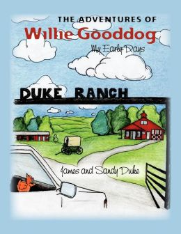 The Adventures of Willie Gooddog: My Early Days