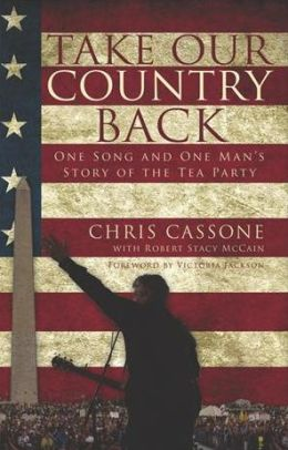 Take Our Country Back: One Song and One Man's Story of the Tea Party