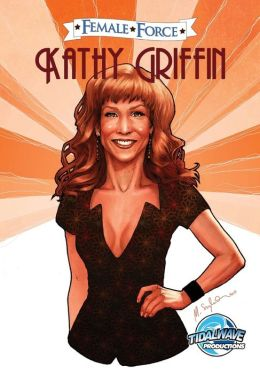 Female Force: Kathy Griffin: The Whole Damned Story