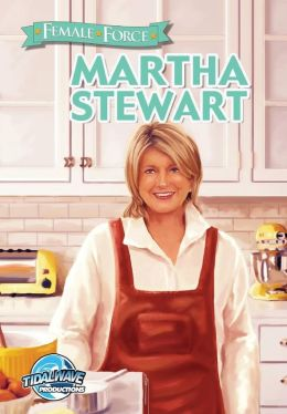Female Force: Martha Stewart