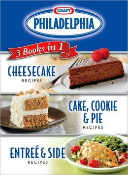 Kraft Philadelphia 3 Books in 1: Cheesecake; Cake, Cookie and Pie; Entree and Side
