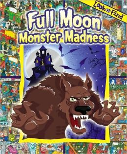 Full Moon Monster Madness (Look and Find Series)